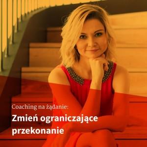 Coaching na żądanie: Przekonania | Sylwia Zawada, Coach