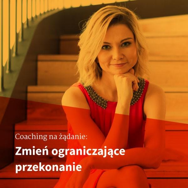 Coaching na żądanie: Przekonania   Sylwia Zawada, Coach